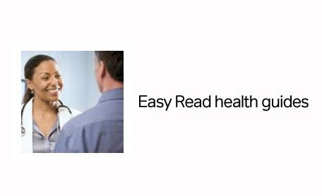 Easy-read guides to health conditions